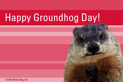 Groundhog ecard from Real Living